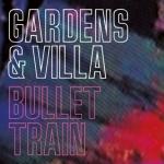 Gardens & Villa - Bullet Train